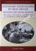 Stationary Steam Engines of Great Britain - Scotland, Cumberland, Co Durham & Northumberland by WATKINS, George
