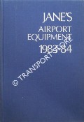 Jane's Airport Equipment 1983-84 by RIDER, David (ed.)