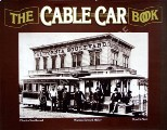The Cable Car Book  by SMALLWOOD, Charles; MILLER, Warren Edward & DeNEVI, Don