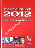 Book cover of The Little Red Book 2012 - Passenger Transport Directory by BARLEX, Ian (ed.)