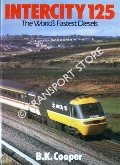 Intercity 125 - The World's Fastest Diesels by COOPER, B.K.