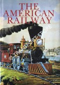 The American Railway by CLARKE, Thomas Curtis & others