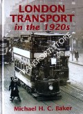 London Transport in the 1920s by BAKER, Michael H.C.