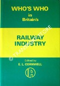 Who's Who in Britain's Railway Industry by CORNWELL, E.L. (ed.)