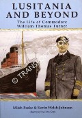 Lusitania and Beyond - The Life of Commodore William Thomas Turner by PEEKE, Mitch & WALSH-JOHNSON, Kevin