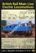 British Rail Main Line Electric Locomotives  by MARSDEN, Colin J. & FENN, Graham B.