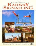 A Pictorial Survey of Railway Signalling  by ALLEN, D. & WOOLSTENHOLMES, C.J.