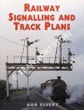 Railway Signalling and Track Plans by ESSERY, Bob