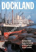 Dockland - An Illustrated Historical Survey of Life and Work in East London by AL NAIB, S.K.