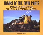 Trains of the Twin Ports Photo Archive by NIELSEN, Marvin