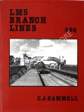 LMS Branch Lines: England and Wales by GAMMELL, C.J.
