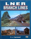 LNER Branch Lines  by GAMMELL, C.J.