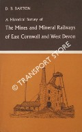 A Historical survey of the Mines and Mineral Railways of East Cornwall and West Devon by BARTON, D.B.