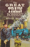 The Great Train Robbery by CRICHTON, Michael