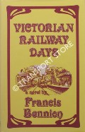 Book cover of Victorian Railway Days by BENNION, Francis