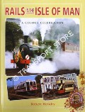 Rails in the Isle of Man by HENDRY, Robert
