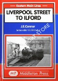 Book cover of Liverpool Street to Ilford by CONNOR, J.E.