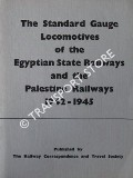 The Standard Gauge Locomotives of the Egyptian State Railways and Palestine Railways 1942 - 1945 by PROUD, Peter