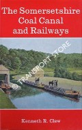 The Somersetshire Coal Canal and Railways by CLEW, Kenneth
