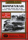 Romneyrail - A journey through time on the Romney, Hythe & Dymchurch Railway by MITCHELL, Vic & SMITH, Keith