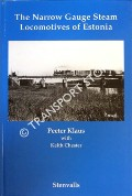 The Narrow Gauge Steam Locomotives of Estonia by KLAUS, Peter