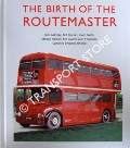 The Birth of the Routemaster by ALDRIDGE, John; BLACKER, Ken; BOOTH, Gavin; BROWN, Stewart J.; GLAZIER, Ken; TOWNSIN, Alan A. & WHITING, James