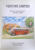 Venture Limited - The Story of Basinstoke's Own Bus Company by BIRMINGHAM, Peter & PEARCE, John