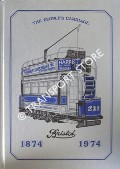 Book cover of The People's Carriage 1874 - 1974: The History of Bristol Tramways Co. Ltd, Bristol Tramways & Carriage Co. Ltd. & Bristol Omnibus Co. Ltd. by COOPER, Brian (ed.)