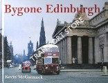 Bygone Edinburgh by McCORMACK, Kevin