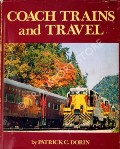 Coach Trains and Travel  by DORIN, Patrick C.