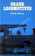 Crane Locomotives  by ABBOTT, R.A.S.