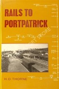 Rails to Portpatrick  by THORNE, H.D.