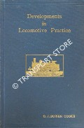 Some Recent Developments in Locomotive Practice by BOWEN COOKE, C.J.