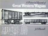 A Pictorial Record of Great Western Wagons  by RUSSELL, J.H.