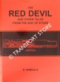 The Red Devil and Other Tales from the Age of Steam by WARDALE, D.
