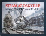 Steam at Oakville - A Day on the Oakville Subdivision by PATERSON, Allan & GEORGE, Dick