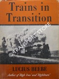 Trains in Transition by BEEBE, Lucius