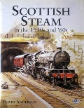 Scottish Steam in the 1950s and '60s by ANDERSON, David