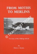 From Moths to Merlins - The Story of West Mailing Airfield by BROOKS, Robin J.