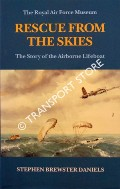 Rescue from the Skies - The Story of the Airborne Lifeboats by DANIELS, Stephen Brewster