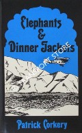 Elephants & Dinner Jackets by CORKERY, Group Captain M.P.C.