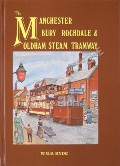 The Manchester Bury Rochdale & Oldham Steam Tramway  by HYDE, W.G.S.
