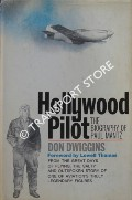 Hollywood Pilot - The Biography of Paul Mantz by DWIGGINS, Don