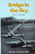 Bridge in the Sky - The Story of the Berlin Airlift by DONOVAN, Frank