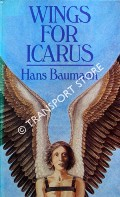 Wings for Icarus by BAUMANN, Hans