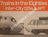 Trains in the Eighties: 1 - Inter-City 125s & APT by Ian Allan Ltd.