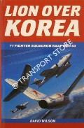 Book cover of Lion Over Korea - 71 Fighter Squadron RAAF 1950-53 by WILSON, David