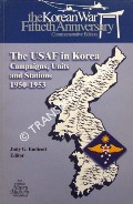 The USAF in Korea - Campaigns, Units and Stations 1950 - 1953 by ENDICOTT, Judy G. (ed.)