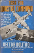 Task for Coastal Command - The Story of the Battle of the South-West Approaches by BOLITHO, Hector