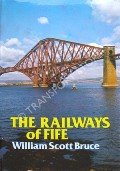 The Railways of Fife  by BRUCE, William Scott